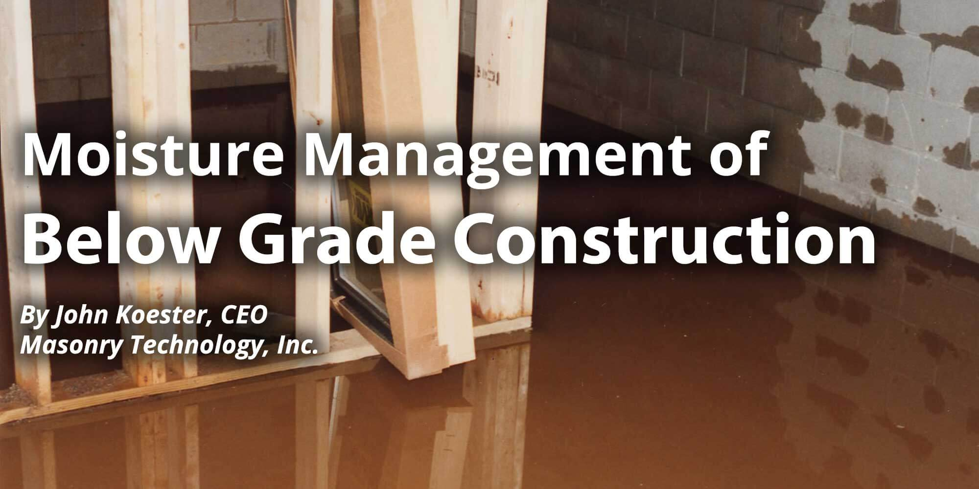 Moisture Management of Below Grade Construction