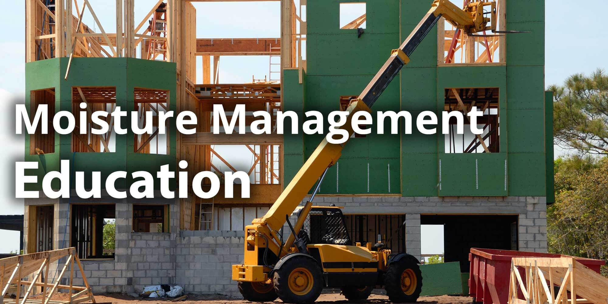 Moisture Management Education