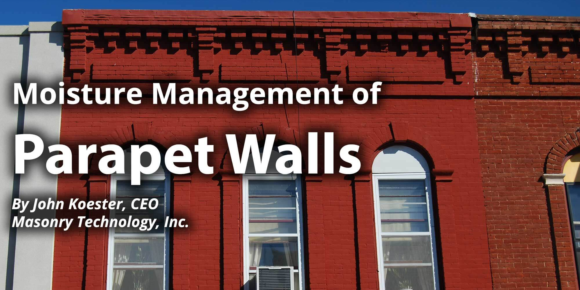 Moisture Management Of Parapet Walls Masonry Technology Inc