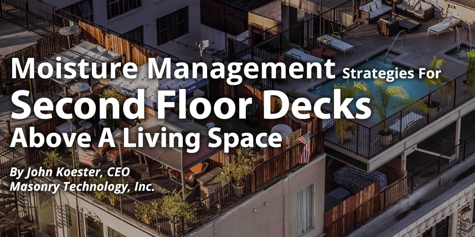 Moisture Management Strategies for a Second Floor Deck Above a Living Space