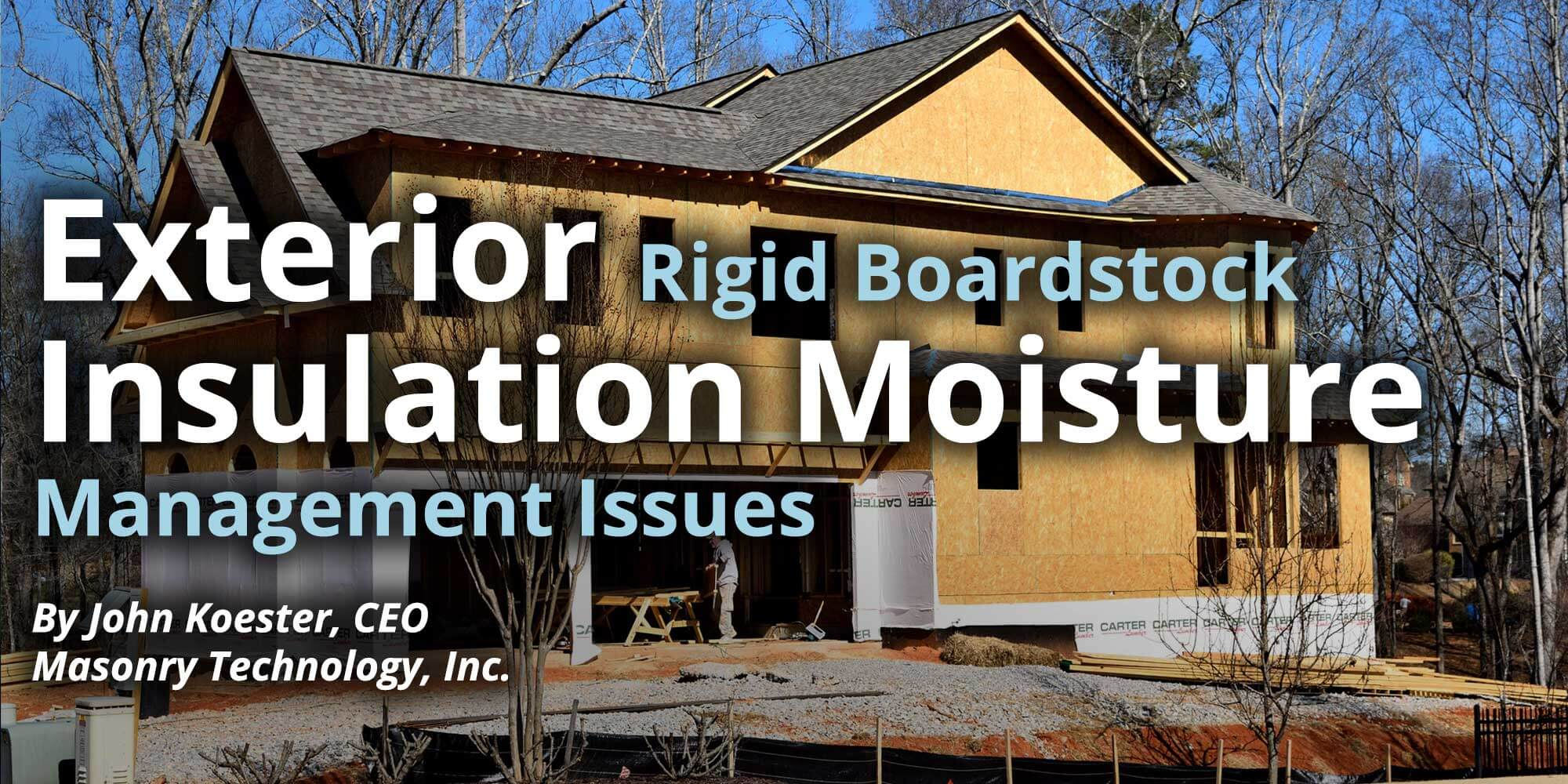 Exterior Rigid Boardstock Insulation Moisture Management Issues